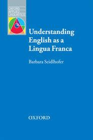 Understanding English as a Lingua Franca
