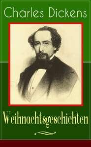 Charles Dickens: Weihnachtsgeschichten