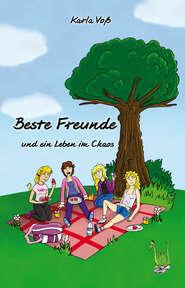 Beste Freunde und ein Leben im Chaos