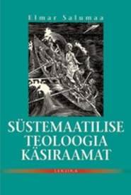 Süstemaatilise teoloogia käsiraamat ehk dogmaatika märksõnades