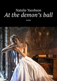At the demon'sball. Gothic