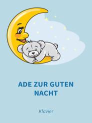Ade zur guten Nacht