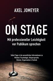 On Stage Mit professioneller Leichtigkeit vor Publikum sprechen