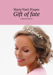 Gift offate. Fabulous Moscow