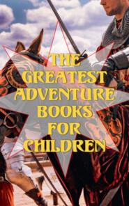 The Greatest Adventure Books for Children
