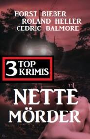 Nette Mörder: 3 Top Krimis