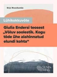 """Lühikokkuvõte Giulia Endersi teosest """"Võluv soolestik. Kogu tõde ühe alahinnatud elundi kohta"""""""
