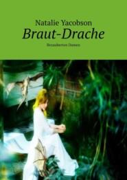 Braut-Drache. Bezauberten Damen