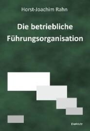 Die betriebliche Führungsorganisation