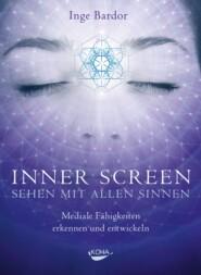 Inner Screen - Sehen mit allen Sinnen