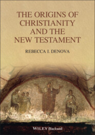 The Origins of Christianity and the New Testament