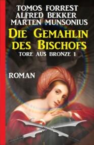 Die Gemahlin des Bischofs: Tore aus Bronze 1