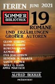 Ferien Sommer Bibliothek Juni 2021: Alfred Bekker präsentiert 19 Romane und Kurzgeschichten großer Autoren