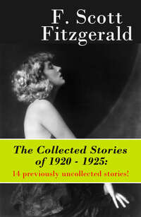 The Collected Stories of 1920 - 1925: 14 previously uncollected stories!
