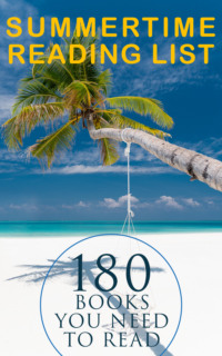 Summertime Reading List: 180 Books You Need to Read (Vol.I)