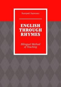 ENGLISH THROUGH RHYMES. Bilingual Method ofTeaching