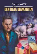 Den blåa diamanten \/ Голубой алмаз. Книга для чтения на шведском языке