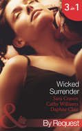 Wicked Surrender: Ruthless Awakening \/ The Multi-Millionaire\'s Virgin Mistress \/ The Timber Baron\'s Virgin Bride