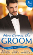 Wedding Party Collection: Here Comes The Groom: The Bridegroom\'s Vow \/ The Billionaire Bridegroom