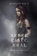 Rebel, Pěšec, Král