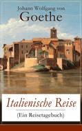 Italienische Reise (Ein Reisetagebuch)
