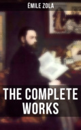 THE COMPLETE WORKS OF ÉMILE ZOLA