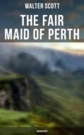 The Fair Maid of Perth (Unabridged)