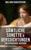 Sämtliche Sonette & Versdichtungen  (Zweisprachige Ausgabe: Deutsch-Englisch)