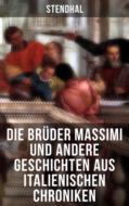 Die Brüder Massimi und andere Geschichten aus italienischen Chroniken