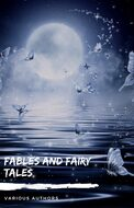Fables and Fairy Tales: Aesop\'s Fables, Hans Christian Andersen\'s Fairy Tales, Grimm\'s Fairy Tales, and The Blue Fairy Book