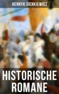 Historische Romane von Henryk Sienkiewicz