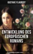 Entwicklung des europäischen Romans: Die berühmtesten Romane Flauberts