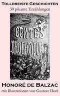 Tolldreiste Geschichten (30 pikante Erzählungen, mit Illustrationen von Gustave Doré)