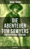 Die Abenteuer Tom Sawyers (Zweisprachige Ausgabe: Deutsch-Englisch)