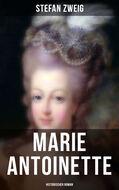 Marie Antoinette: Historischer Roman