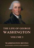 The Life Of George Washington, Vol. 3