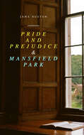 Pride and Prejudice & Mansfield Park