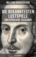 Die bekanntesten Lustspiele William Shakespeares (Zweisprachige Ausgaben: Deutsch-Englisch)