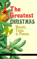 The Greatest Christmas Novels, Tales & Poems (Illustrated)