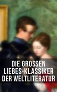 Die großen Liebes-Klassiker der Weltliteratur