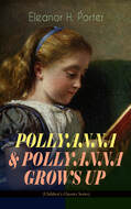 POLLYANNA & POLLYANNA GROWS UP (Children\'s Classics Series)