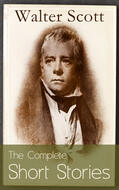 The Complete Short Stories of Sir Walter Scott