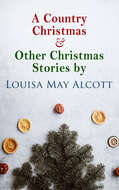 A Country Christmas & Other Christmas Stories by Louisa May Alcott