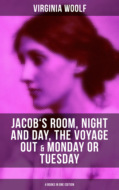 Virginia Woolf: Jacob\'s Room, Night and Day, The Voyage Out & Monday or Tuesday