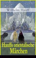 Hauffs orientalische Märchen