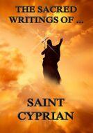 The Sacred Writings of Saint Cyprian
