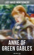 ANNE OF GREEN GABLES (Anne Shirley Saga)