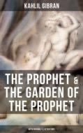 THE PROPHET & THE GARDEN OF THE PROPHET (With Original Illustrations)