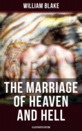 THE MARRIAGE OF HEAVEN AND HELL (Illustrated Edition)