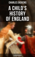 A Child\'s History of England (Illustrated Edition)